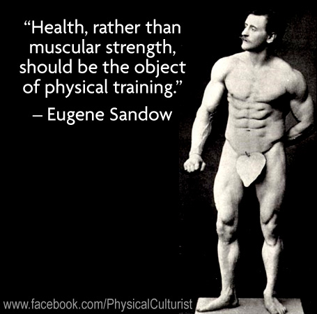 Eugene Sandow - Health vs Strength