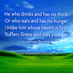 german-proverb---he-who-drinks-and-has-no-thirst