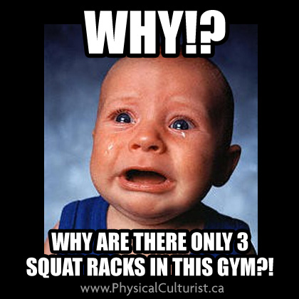 not enough squat racks in the gym!