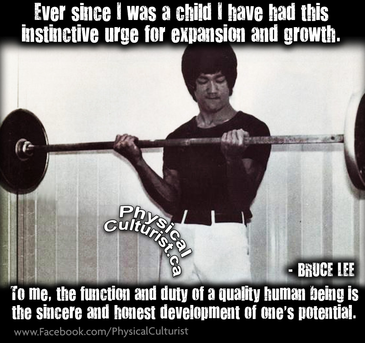 Bruce Lee Quote Ever since I was a child I have had this instinctive urge for expansion and growth. To me, the function and duty of a quality human being is the sincere and honest development of one's potential