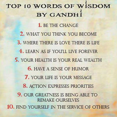 Top 10 Words of Wisdom by Ghandi