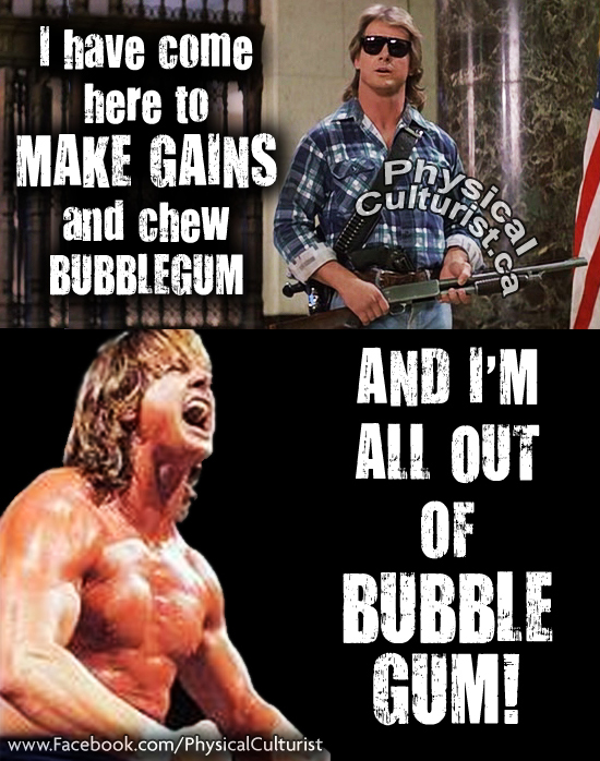 They Live Movie Quote with Roddy Piper - I have come here to chew bubblegum and kick ass...and I'm all out of bubblegum