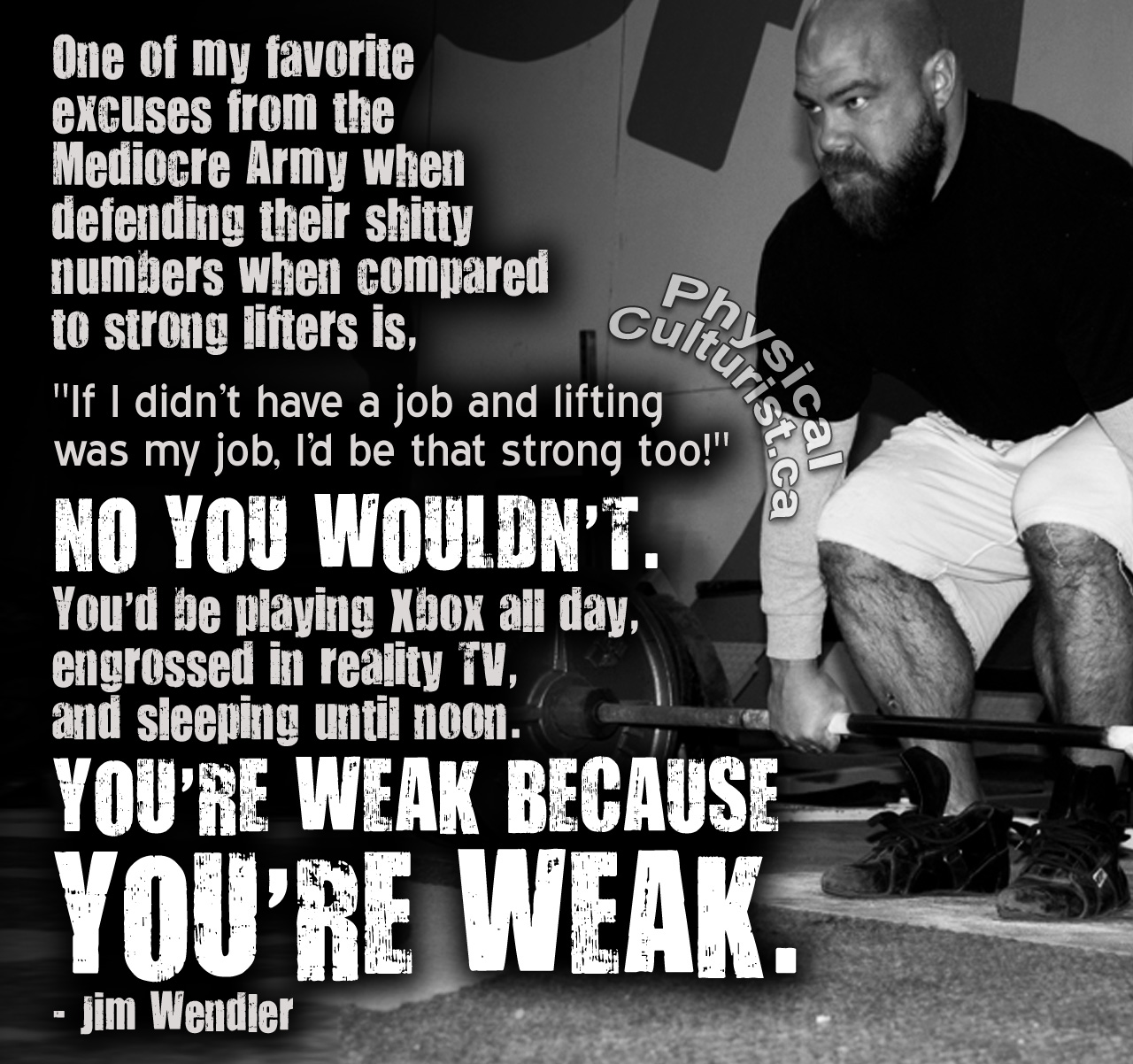 You 39 re weak because you 39 re weak jim wendler physical - Powerlifting quotes ...