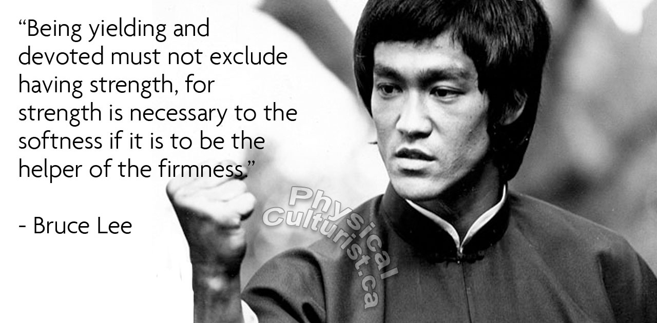Bruce Lee Quote Yielding and Devoted, Firmness and Softness