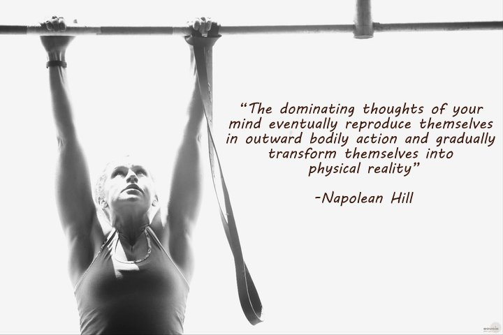 Napoleon hill quote - the dominating thoughts of your mind eventually reproduce themselves in outward bodily action and gradually transform themselves into physical reality. Gym motivation for bodybuilding, powerlifting, weightlifting, strength training, crossfit, wod, strongman, fitness, etc.