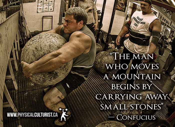 The man who moves a mountain begins by carrying away small stones - gym motivation