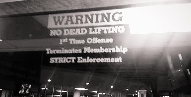gym rules - no deadlifting