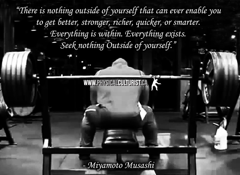 There is nothing outside of yourself that can ever enable you to get better, stronger, richer, quicker, or smarter. Everything is within. Everything exists. Seek nothing outside of yourself - Miyamoto Musashi
