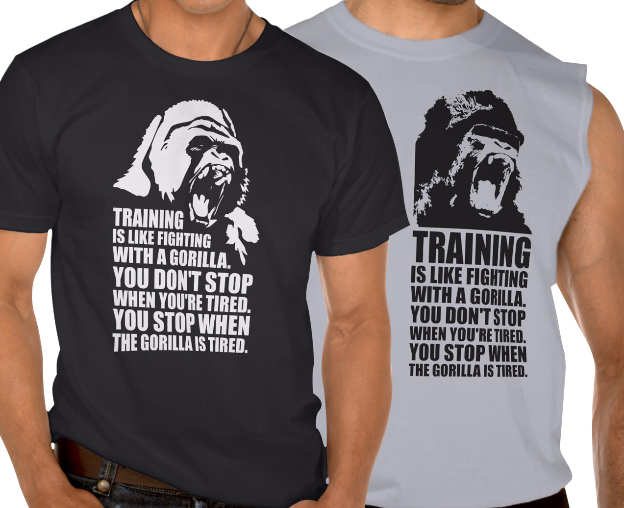 Training is like fighting a gorilla gym apparel and for T shirts for gym workout