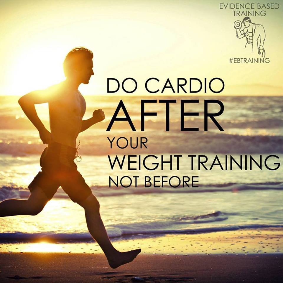 Do Cardio AFTER Your Weight Training, Not Before